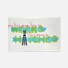 Live in Hitches Rectangle Magnet