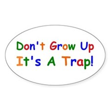 dont grow up Decal