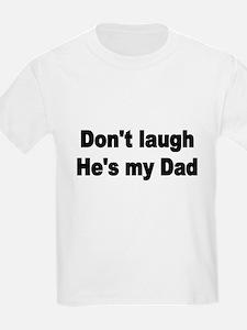DONT LAUGH T-Shirt