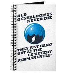 Old Genealogists Never Die Journal