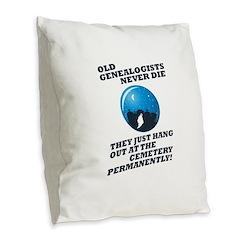 Old Genealogists Never Die Burlap Throw Pillow