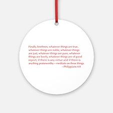 Philippians-4-8-opt-burg Ornament (Round)