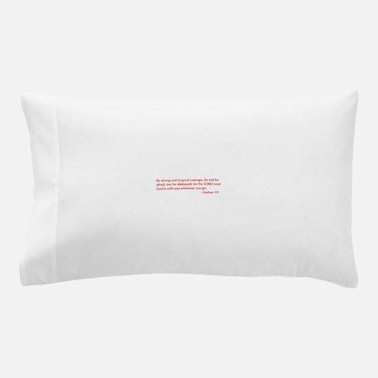 Joshua-1-9-opt-burg Pillow Case
