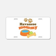Havanese Mommy Aluminum License Plate