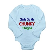 CHICKS DIG MY CHUNKY THIGHS 2 Body Suit