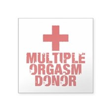 "Multiple Orgasm Donor Square Sticker 3"" x 3"""