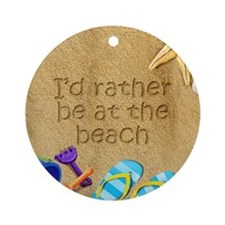 Rather be at Beach Ornament (Round)