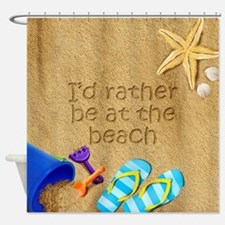Rather be at Beach Shower Curtain
