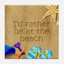 Rather be at Beach Tile Coaster