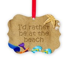 Rather be at Beach Ornament