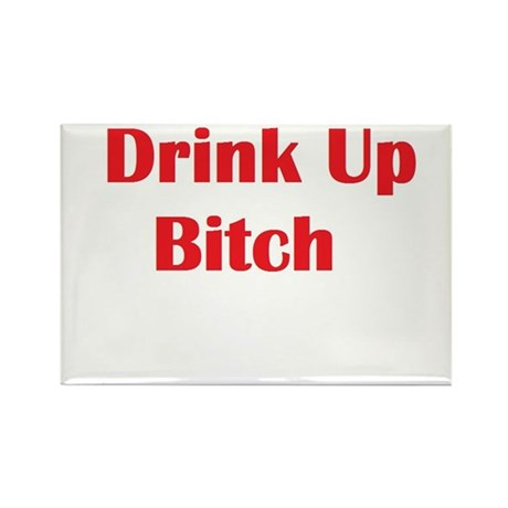 Drink Up Bitch Rectangle Magnet