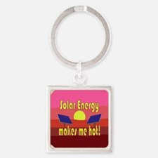 Solar Energy Makes Me Hot Keychains