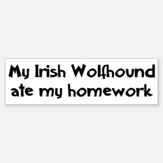 Irish Wolfhound ate my homewo Bumper Bumper Bumper Sticker