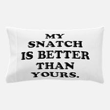 Better Snatch Pillow Case