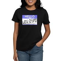 Hello I Am With Stupid Tee
