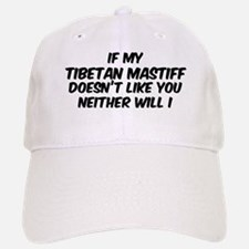 If my Tibetan Mastiff Baseball Baseball Cap