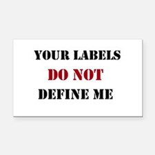 Your labels do not define me Rectangle Car Magnet