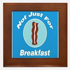 Not Just For Breakfast Bacon Framed Tile