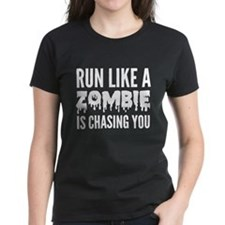 Run like a zombie is chasing you Tee