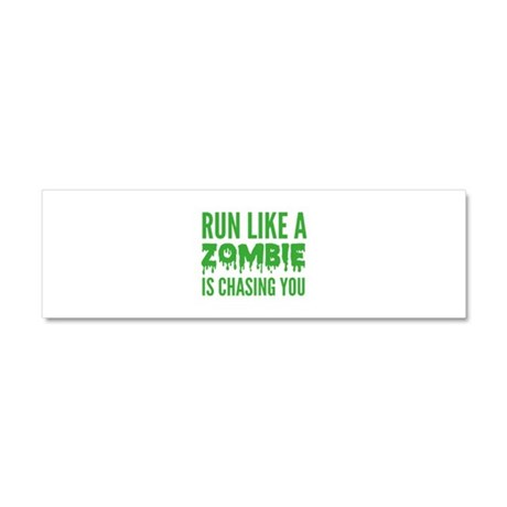 Run like a zombie is chasing you Car Magnet 10 x 3