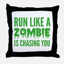 Run like a zombie is chasing you Throw Pillow