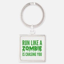 Run like a zombie is chasing you Square Keychain