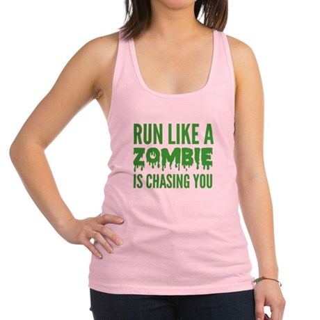 Run like a zombie is chasing you Racerback Tank To