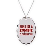 Run like a zombie is chasing you Necklace