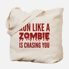Run like a zombie is chasing you Tote Bag