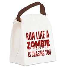Run like a zombie is chasing you Canvas Lunch Bag