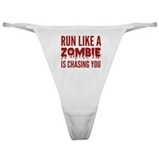 Run like a zombie is chasing you Classic Thong