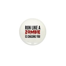 Run like a zombie is chasing you Mini Button (10 p