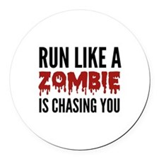 Run like a zombie is chasing you Round Car Magnet