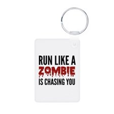 Run like a zombie is chasing you Keychains