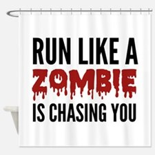 Run like a zombie is chasing you Shower Curtain