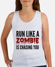 Run like a zombie is chasing you Women's Tank Top