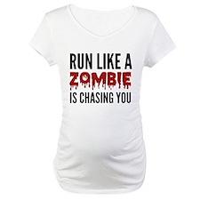Run like a zombie is chasing you Shirt
