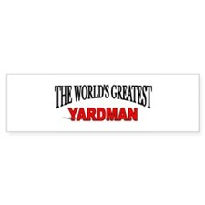 """The World's Greatest Yardman"" Bumper Bumper Sticker"