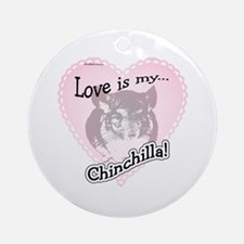 Chin Love Is Ornament (Round)