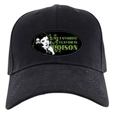 My Favorite Flavor Is Poison Baseball Hat