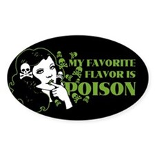 My Favorite Flavor Is Poison Decal