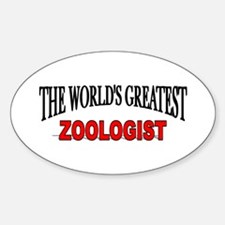 """The World's Greatest Zoologist"" Oval Decal"