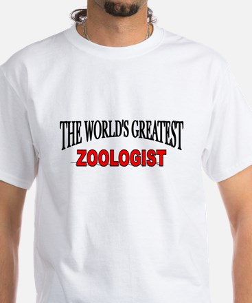 """The World's Greatest Zoologist"" White T-Shirt"