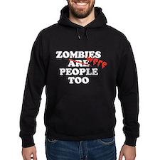 Zombies Were People Too Hoody