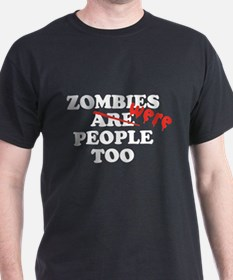 Zombies Were People Too T-Shirt