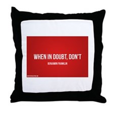 Don't Have Doubt Throw Pillow