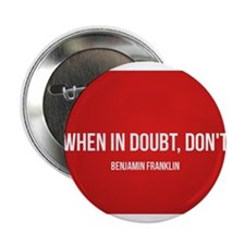 "Don't Have Doubt 2.25"" Button"
