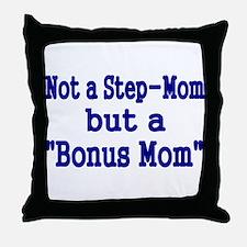 NOT STEP MOM BUT A BONUS MOM Throw Pillow