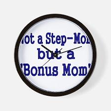 NOT STEP MOM BUT A BONUS MOM Wall Clock