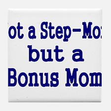 NOT STEP MOM BUT A BONUS MOM Tile Coaster